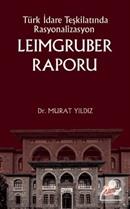 Türk İdare Teşkilatında Rasyonalizasyon Leimgruber Raporu