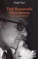 Türk Romanında Ölçüt Sorunu/Eleştiri Günlüğü I (1980-1986)