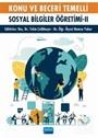 Konu ve Beceri Temelli Sosyal Bilgiler Öğretimi - II