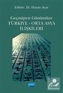 Geçmişten Günümüze Türkiye - Orta Asya İlişkileri