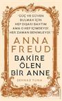 Anna Freud / Bakire Ölen Bir Anne