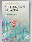 Kur'an'ın Dilinden Mutluluğun Alfabesi