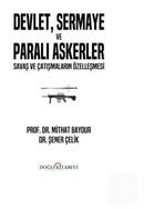 Devlet Sermaye ve Paralı Askerler - Savaş ve Çatışmaların Özelleşmesi