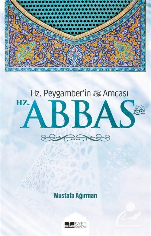 Hz. Peygamber'in Amcası Hz. Abbas