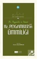 Hz. Peygamber ve Sünnet Hz. Peygamber'in (s.a.s) Ümmiliği