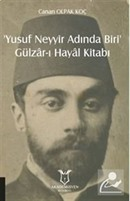 Yusuf Neyyir Adında Biri' ve Gülzar-ı Hayal Kitabı (Hayatı/Eserleri-İnceleme-Metin)