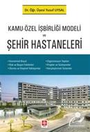 Kamu-Özel İşbirliği Modeli Ve Şehir Hastaneleri
