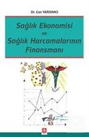 Sağlık Ekonomisi ve Sağlık Harcamalarının Finansmanı