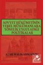 Sovyet Hükümetinin Yerel Müslümanlara Yönelik Uyguladığı Politikalar (1917-1991)