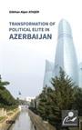 Transformation of Political Elite in Azerbaijan