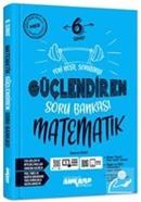 6. Sınıf Güçlendiren Matematik Soru Bankası