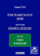 Türk Ticaret Kanunu Şerhi Altıncı Kitap: Sigorta Hukuku- Cilt VII - Yargı Kararları