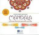 Çizgilerin Büyüsü - Mandala Çocuklar İçin Boyama Kitabı