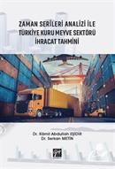 Zaman Serileri Analizi ile Türkiye Kuru Meyve Sektörü İhracat Tahmini
