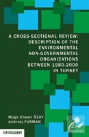 A Cross-Sectional Review: Description Of The Environmental Non-Governmental Organizations Between 1980-2000 In Turkey