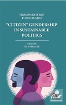 From Partition To Inclusion 'Citizen' Gendership In Sustainable Politics