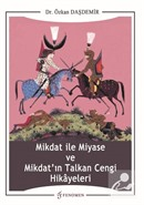 Mikdat ile Miyase ve Mikdat'ın Talkan Cengi Hikayeleri
