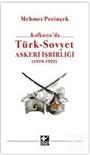 Kafkasya'da Türk - Sovyet Askeri İşbirliği (1919 - 1922)