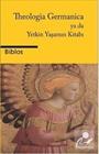 Theologia Germanica ya da Yetkin Yaşamın Kitabı