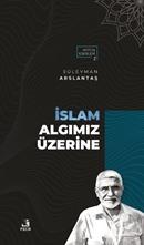 İslam Algımız Üzerine