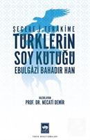 Şecere-i Terakime Türklerin Soy Kütüğü