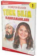 Geçmişten Geleceğe Türk Bilim Kahramanları