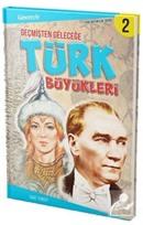 Geçmişten Geleceğe Türk Büyükleri