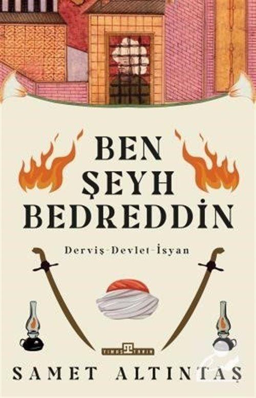Ben Şeyh Bedreddin / Derviş - Devlet - İsyan