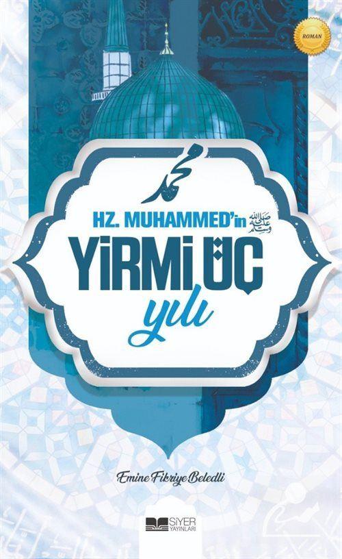 Hz.Muhammed'in (Sas) Yirmi Üç Yılı