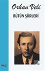 Bütün Şiirleri / Orhan Veli