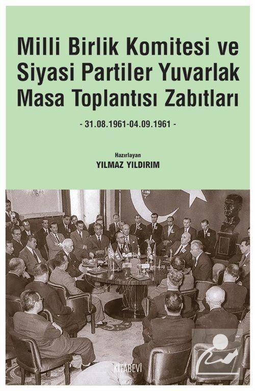 Milli Birlik Komitesi ve Siyasi Partiler Yuvarlak Masa Toplantısı Zabıtları