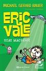 Eric Vale / Uzay Macerası