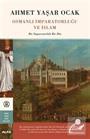 Osmanlı İmparatorluğu ve İslam (Ciltli)