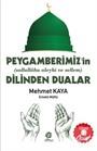 Peygamberimizin'in (sallallahu aleyhi ve sellem)'in Dilinden Dualar