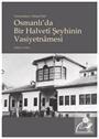 Vasiyetname-i Ahmed Sûzî Osmanlı'da Bir Halvetî Şeyhinin Vasiyetnãmesi