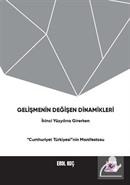 Gelişmenin Değişen Dinamikleri: İkinci Yüzyıla Girerken 'Cumhuriyet Türkiyesi'nin Manifestosu