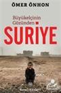 Büyükelçin Gözünden Suriye