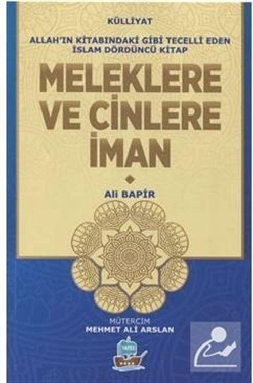 Meleklere ve Cinlere İman / Allah'ın Kitabındaki Gibi Tecelli Eden İslam 4