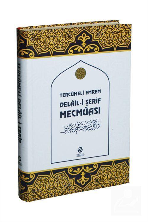 Tercümeli Emrem Delaili Şerif Mecmuası (Karşılıklı Arapça-Türkçe)