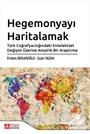Hegemonyayı Haritalamak Türk Coğrafyacılığındaki Entelektüel Değişim Üzerine Ampirik Bir Araştırma