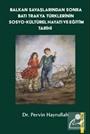 Balkan Savaşlarından Sonra Batı Trakya Türklerinin Sosyo-Kültürel Hayatı ve Eğitim Tarihi