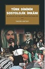 Türk Dininin Sosyolojik İmkanı / Alevilik ve İslam Protestanlığı