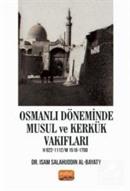 Osmanlı Döneminde Musul ve Kerkük Vakıfları H.922-1112 / M.1516-1700