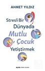 Stresli Bir Dünyada Mutlu Çocuk Yetiştirmek