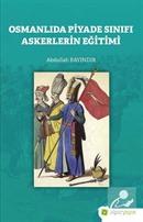 Osmanlıda Piyade Sınıfı Askerlerin Eğitimi