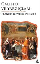 Galileo Ve Yargıçları Dört Asırlık Kavgaya İçeriden Bir Bakış