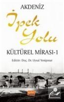 Akdeniz İpek Yolu Kültürel Mirası -1