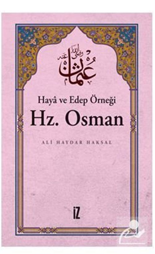 Haya ve Edep Örneği Hz. Osman