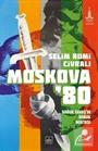 Moskova'80: Soğuk Savaş'ın Doruk Noktası