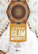 Anahatlarıyla İslam Medeniyeti
